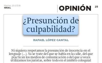 ¿Presunción de culpabilidad? Artículo de opinión de Rafael López Cantal en el diario IDEAL